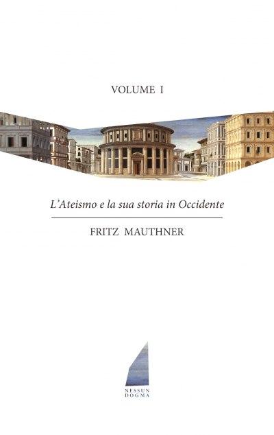 L'ateismo e la sua storia in Occidente. Vol. I (dall'antica Grecia alle soglie del Seicento) - copertina