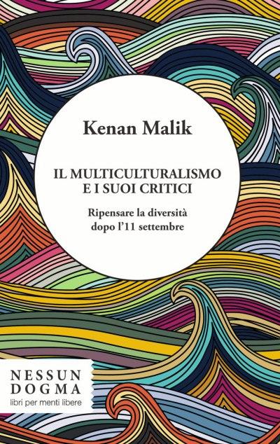 Risultati immagini per Kenan Malik, Il multiculturalismo e i suoi critici