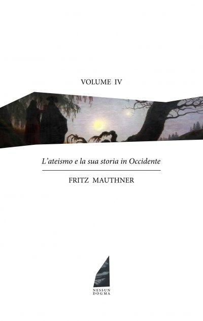 L'ateismo e la sua storia in Occidente. Vol. IV (l'Ottocento, da Schopenhauer a Nietzsche) - copertina