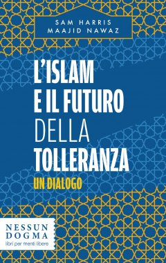 L'Islam e il futuro della tolleranza. Un dialogo - copertina